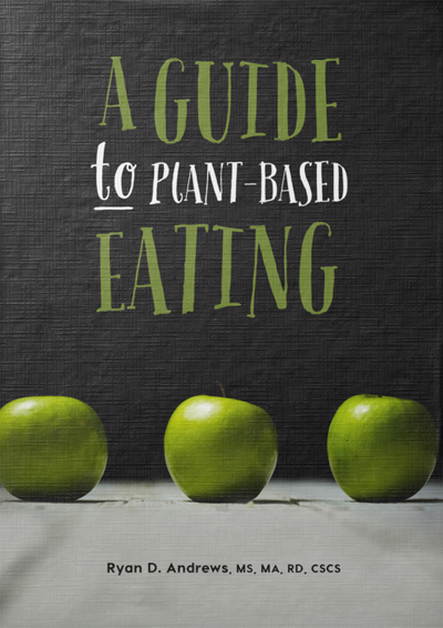 A Guide to Plant-Based Eating by Ryan Andrews