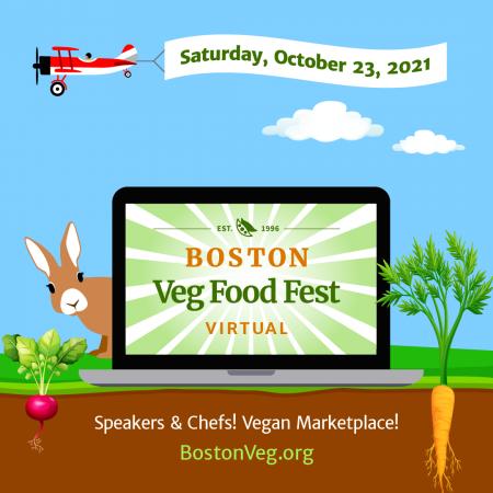 Boston Veg Food Fest, Virtual, Saturday, October 23, 2021: speakers, chefs, vegan marketplace