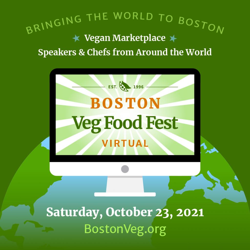 Boston Veg Food Fest, bringing the world to Boston, October 23, 2021